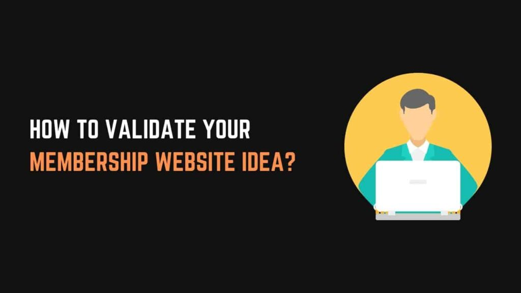 how to validate your membership website idea