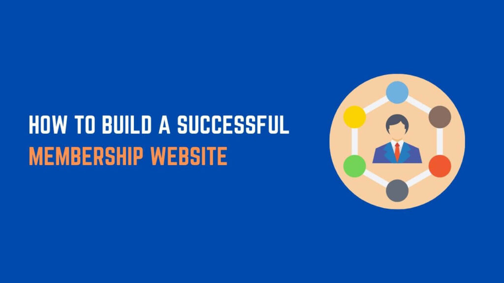How To Build A Successful Membership Website