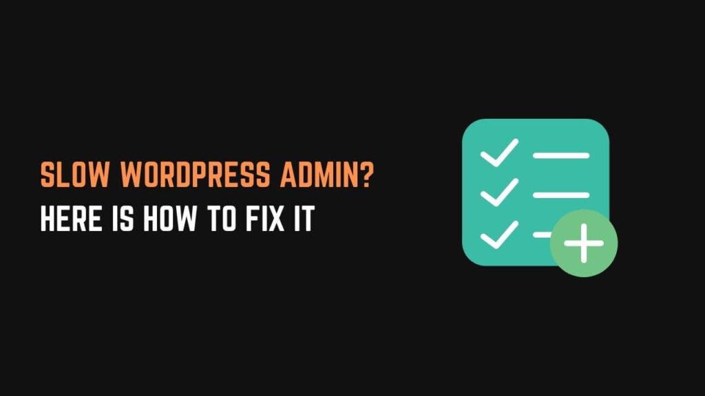 slow wordpress admin fix
