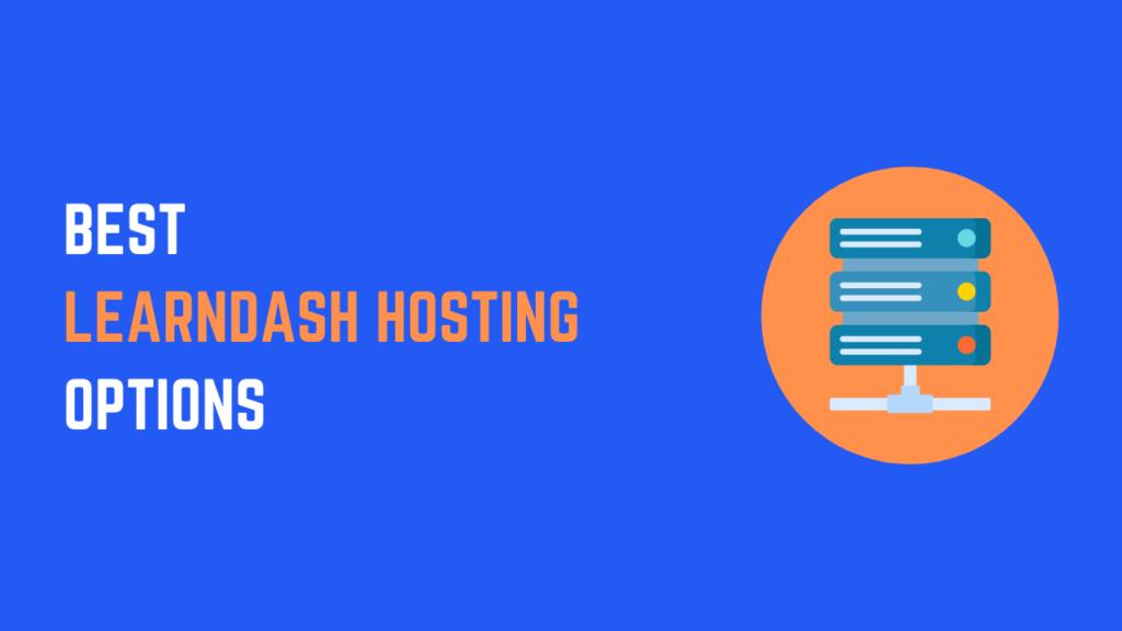 Best LearnDash Hosting Options